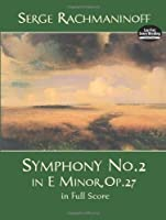 Symphony No. 2 In E Minor, Op. 27, in Full Score (Dover Music Scores) by Serge Rachmaninoff Music Scores(1999-01-22)