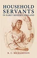 Household servants in early modern England by R. C. Richardson(2010-05-01)