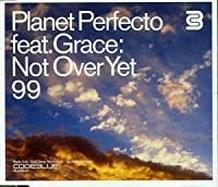 Not Over Yet 99 Pt.1 by Planet Perfecto (2000-08-08)