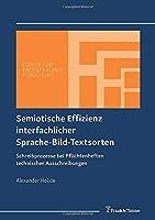 Semiotische Effizienz interfachlicher Sprache-Bild-Textsorten: Schreibprozesse bei Pflichtenheften technischer Ausschreibungen