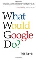 What Would Google Do? [並行輸入品]
