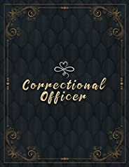 Correctional Officer Lined Notebook Journal: College Ruled 110 Pages - Large 8.5x11 inches (21.59 x 27.94 cm),