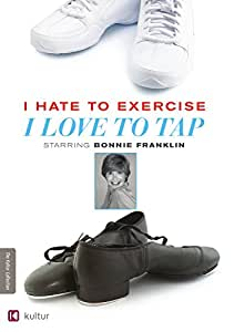 I Hate to Exercise I Love to Tap [DVD] [Import]