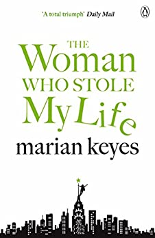 The Woman Who Stole My Life by [Keyes, Marian]