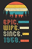 Womens Epic Wife since 1958 Notebook: 62nd Wedding Anniversary Gift for Her.