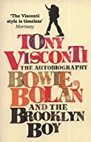 Tony Visconti the Autobiography: Bowie, Bolan and the Brooklyn Boy