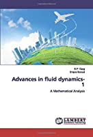 Advances in fluid dynamics-1: A Mathematical Analysis
