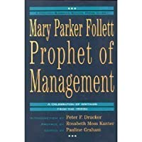 Mary Parker Follett-Prophet of Management: A Celebration of Writings from the 1920s (Harvard Business School Press Classic)