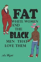 Fat White Women and The Black Men That Love Them: Jason and Cherish: Guns and Roses