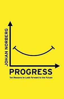 [Norberg, Johan]のProgress: Ten Reasons to Look Forward to the Future