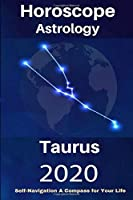 Taurus Horoscope & Astrology 2020: Whats My Sign Tarot Cards and Astrology Spiritual Guidance for Your Life Journey (Your Complete Personology Guide)