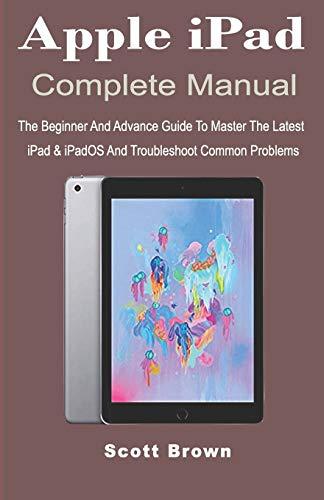 [画像:Apple iPad Complete Manual: The Beginner And Advance Guide to Master The Latest iPad & iPadOS And Troubleshoot Common Problems]