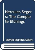Hercules Segers: The Complete Etchings