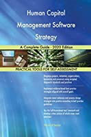 Human Capital Management Software Strategy A Complete Guide - 2020 Edition