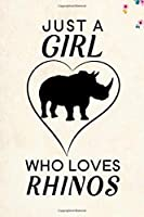 "Just A Girl Who Loves Rhinos: Blank Lined Journal Notebook, 6"" x 9"", Rhino journal, Rhino notebook, Ruled, Writing Book, Notebook for Rhino lovers, World Rhino Day Gifts"