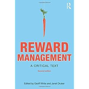 Reward Management: A critical text (Routledge Studies in Employment Relations)