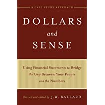Dollars and Sense: Using Financial Statements to Bridge the Gap Between Your People and the Numbers: A Case Study Approach