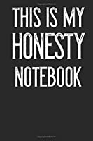 This Is My Honesty Notebook