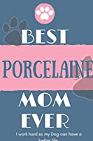 Best  Porcelaine Mom Ever Notebook  Gift: Lined Notebook  / Journal Gift, 120 Pages, 6x9, Soft Cover, Matte Finish