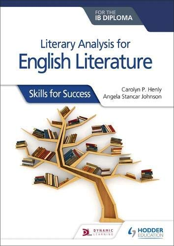 Literary analysis for English Literature for the IB Diploma: Skills for Success (English Edition)