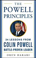 The Powell Principles: 24 Lessons from Colin Powell, a Battle-Proven Leader (Mighty Managers Series)
