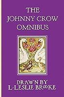 The Johnny Crow Omnibus featuring Johnny Crow's Garden, Johnny Crow's Party and Johnny Crow's New Garden (in color)