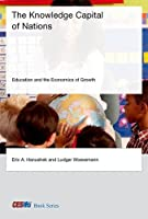 The Knowledge Capital of Nations: Education and the Economics of Growth (CESifo Book Series)