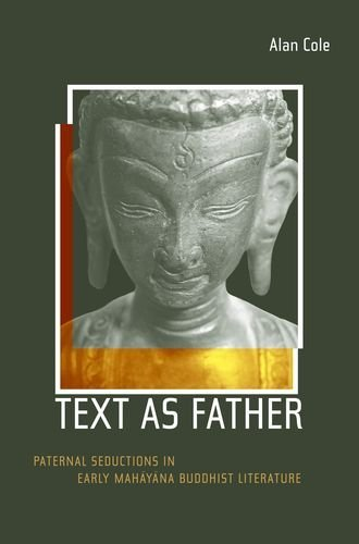 Text as Father: Paternal Seductions in Early Mahayana Buddhist Literature (Buddhisms Book 9) (English Edition)