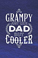 Grampy Just Like Dads But Cooler: Family life Grandpa Dad Men love marriage friendship parenting wedding divorce Memory dating Journal Blank Lined Note Book Gift