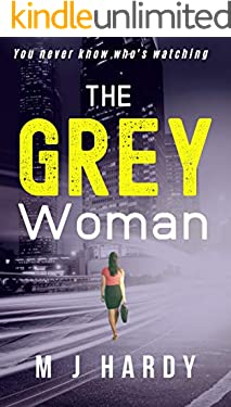 The Grey Woman: You never know who's watching