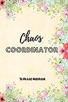 Chaos Coordinator: Notebook To Do List Notebook To Do & line
