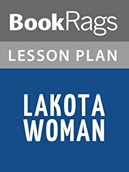 laktoa woman essay Lakota woman summary & study guide includes detailed chapter summaries and analysis, quotes, character descriptions, themes, and more.