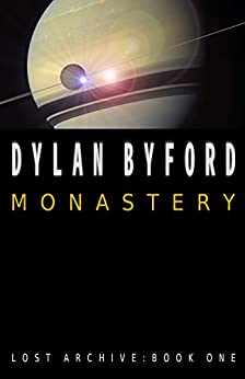 Monastery (The Lost Archive Book 1) by [Byford, Dylan]
