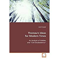 Thoreau's Ideas for Modern Times: An Analysis of Walden and ?Civil Disobedience? [並行輸入品]