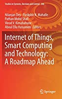 Internet of Things, Smart Computing and Technology: A Roadmap Ahead (Studies in Systems, Decision and Control)
