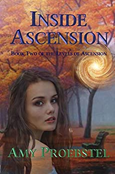 Inside Ascension: An Urban Fantasy Action Adventure (Book Two of the Levels of Ascension) by [Proebstel, Amy]