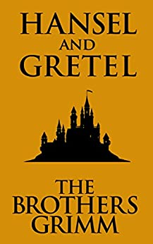Hansel And Gretel by [The Brothers Grimm,]