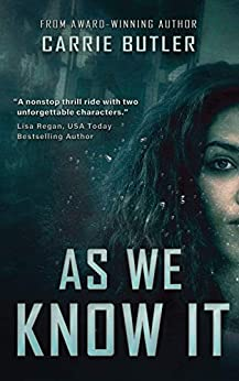 [Butler, Carrie]のAs We Know It: A Disaster/Survival Romantic Suspense (English Edition)