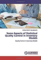 Some Aspects of Statistical Quality Control in Inventory Models: Quality Control in Inventory Models