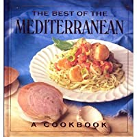 The Best of the Mediterranean: A Cookbook