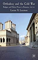 Orthodoxy and the Cold War: Religion and Political Power in Romania 1947-65【洋書】 [並行輸入品]