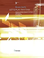 Let's Play Rhythm: Variations on Rhythm Changes for the Study of Improvisation, Ear Training, and Composition (Advance Music)
