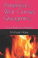 America's War Crimes Quagmire: From Bush to Obama