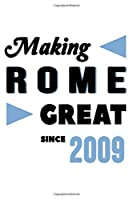 Making Rome Great Since 2009: College Ruled Journal or Notebook (6x9 inches) with 120 pages