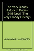 VERY BLOODY HISTORY BRITAIN (The very bloody history)