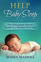 Help Baby Sleep: The Exhausted Parent's Guide to a Restful First Year [並行輸入品]