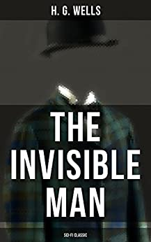 The Invisible Man (Sci-Fi Classic) by [Wells, H. G.]