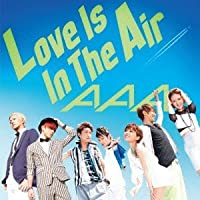 LOVE IS IN THE AIR(regular) by AAA (2013-06-26)