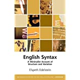 English Syntax: A Minimalist Account of Structure and Variation (Edinburgh Textbooks on the English Language - Advanced)