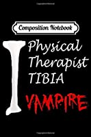 Composition Notebook: Physical Therapist Team Squad Gift PTA PT Physical Therapy  Journal/Notebook Blank Lined Ruled 6x9 100 Pages
